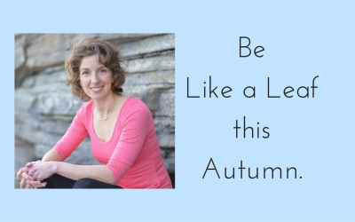 Be like a leaf…