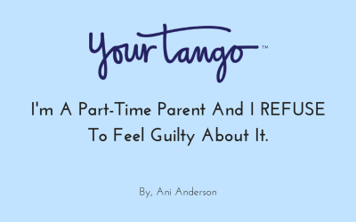 I'm A Part-Time Parent And I REFUSE To Feel Guilty About It
